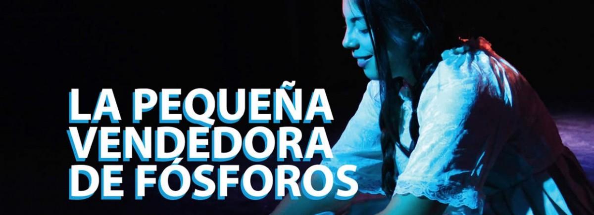 La pequeña vendedora de fósforos - Teatro Universidad Finis Terrae